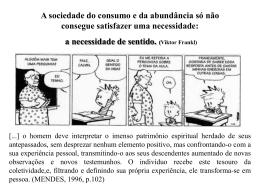a necessidade de sentido. (Viktor Frankl)