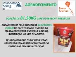 doação de 81,50kg café odebrecht premium agradecemos pela