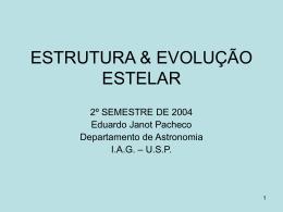 ESTRUTURA & EVOLUÇÃO ESTELAR - IAG-Usp