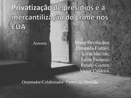 O estudo sobre a privatização de presídios – sua origem e