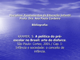 Disciplina: Fundamentos da Educação Infantil Profa. Dra. Ana Paula
