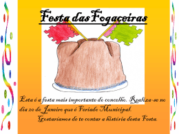 Fogaceiras Feast is the most important feast in the county of