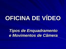 Enquadramento e movimentos de câmera (2)