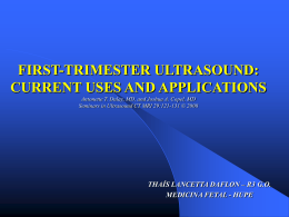 FIRST-TRIMESTER ULTRASOUND: CURRENT USES AND
