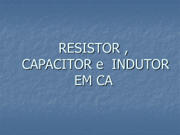 RESISTOR , CAPACITOR INDUTOR EM CA