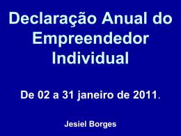 Declaração Anual do Empreendedor Individual De 02 a 31 janeiro