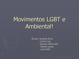 Movimentos LGBT e Ambiental!