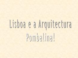 Lisboa e a Arquitectura Pombalina - Blogue Histórico