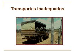 Transportes inadequados