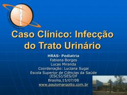 Caso Clínico: Infecção do Trato Urinário
