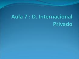 Aula 7 : D. Internacional Privado