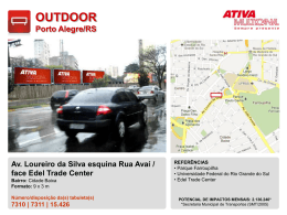 Av. Loureiro da Silva esquina Rua Avaí / face Edel Trade Center