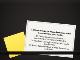 2. A Comunicação de Massa. Pesquisas sobre o consumo dos mass