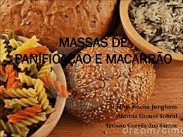 MASSAS DE PANIFICAÇÃO E MACARRÃO