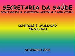 CONTROLE E AVALIAÇÃO - Oncologia - Secretaria da Saúde