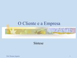 O contato do Cliente com a empresa