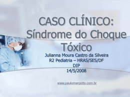 Caso Clínico: Síndrome do Choque Tóxico