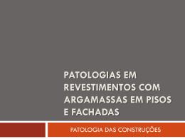 Patologias em revestimentos de argamassas de pisos e fachadas