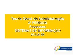 Aula 06 - Teoria Geral da Administração