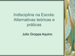 Indisciplina na Escola: Alternativas teóricas e práticas