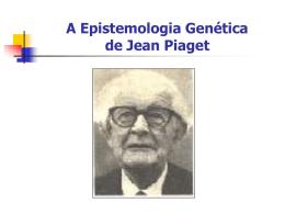 A Epistemologia Genética de Piaget