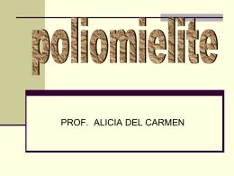 Características clínicas e epidemiológicas A poliomielite é uma