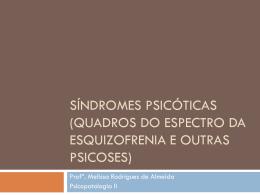 SÍNDROMES PSICÓTICAS (quadros do espectro da esquizofrenia e