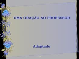 UMA ORAÇÃO AO PROFESSOR Adaptado