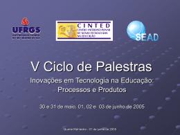 V Ciclo de Palestras - CINTED - Centro Interdisciplinar de Novas
