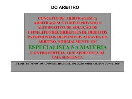 Aspectos Gerais da Arbitragem 1. Conceito de arbitragem A