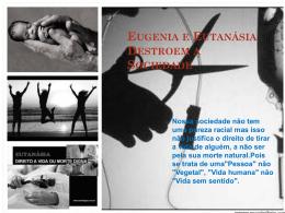 Eugenia e Eutanásia Destroem a Sociedade