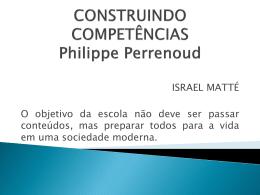 CONSTRUINDO COMPETÊNCIAS (Philippe Perrenoud