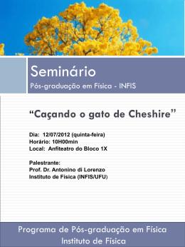 Prof. Dr. Antonino di Lorenzo Instituto de Física (INFIS/UFU)