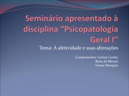 """Seminário apresentado à disciplina """"Psicopatologia Geral I"""""""