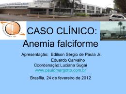 CASO CLÍNICO Apresentação: Edilson Sérgio de Paula Jr. Eduardo