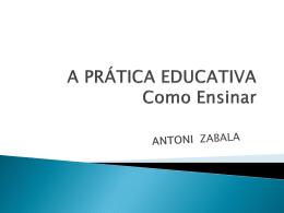 A PRÁTICA EDUCATIVA Como Ensinar