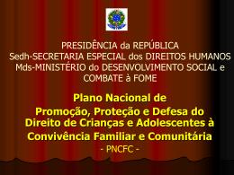 PRESIDÊNCIA DA REPÚBLICA SECRETARIA ESPECIAL DOS