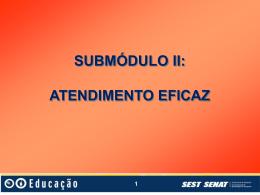 5 Submodulo 2 Atendimento+Eficaz