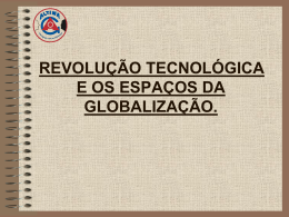 Revolução tecnológica e os espaços da globalização.