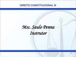 DIREITO CONSTITUCIONAL III Prof. MSc. Saulo Penna