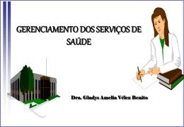 GERENCIAMENTO DOS SERVIÇOS DE SAÚDE – Prof. Gladys Benito