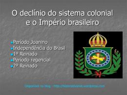 declinio do sistema colonial e o imperio brasileiro