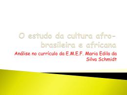 O estudo da cultura afro-brasileira e africana