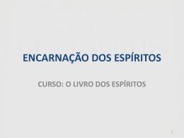 Aula 6 OLE2013 – Encarnacao dos Espiritos