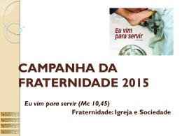campanha da fraternidade 2015 - Paróquia Nossa Senhora do Carmo