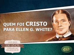 Powerpoint - Centro de Pesquisas Ellen G. White
