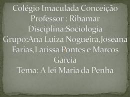 A lei Maria da Penha - Colégio Imaculada Conceição