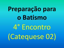 Batismo 4 Encontro Catequese 2 - Paróquia São Paulo Apóstolo