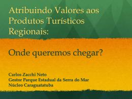 Atribuindo Valores aos Produtos Turísticos Regionais: Onde