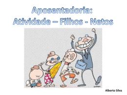 """""""Preparando – se para a Aposentadoria"""" Dr. Alberto Silva"""